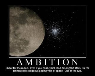 70-ambition-shoot-for-the-moon-even-if-you-miss-youll-land-among-the-stars-or-the-unimaginable-hideous-gaping-void-of-space-one-of-the-two